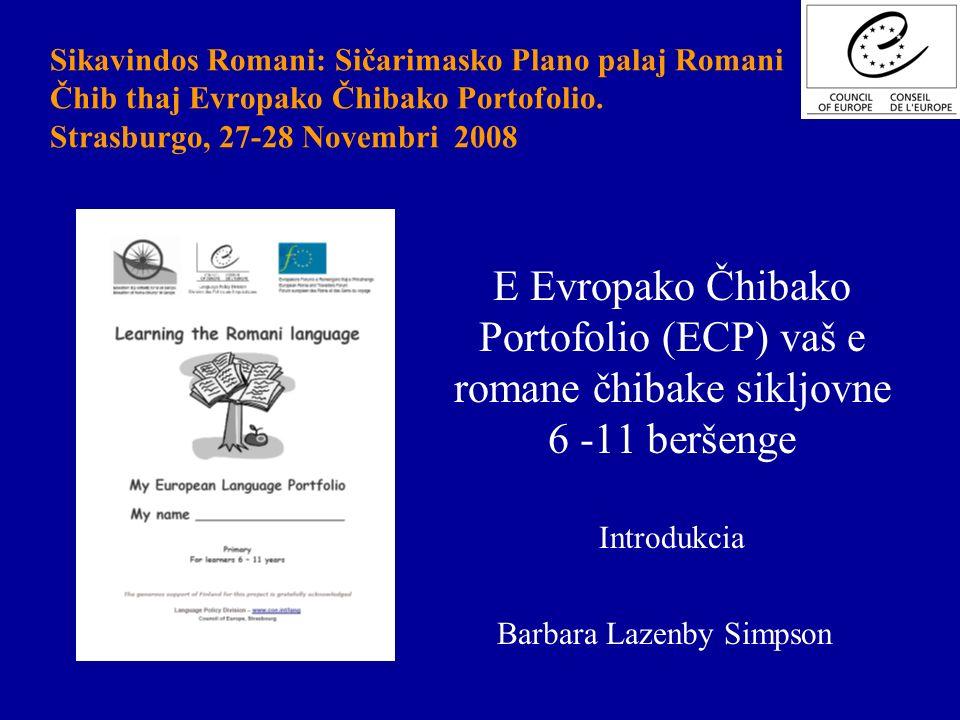 Sikavindos Romani: Sičarimasko Plano palaj Romani Čhib thaj Evropako Čhibako Portofolio. Strasburgo, 27-28 Novembri 2008 E Evropako Čhibako Portofolio