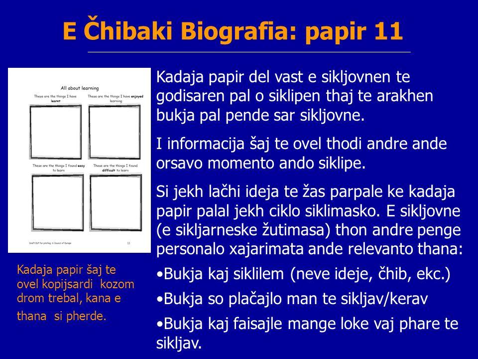 E Čhibaki Biografia: papir 11 Kadaja papir del vast e sikljovnen te godisaren pal o siklipen thaj te arakhen bukja pal pende sar sikljovne. I informac