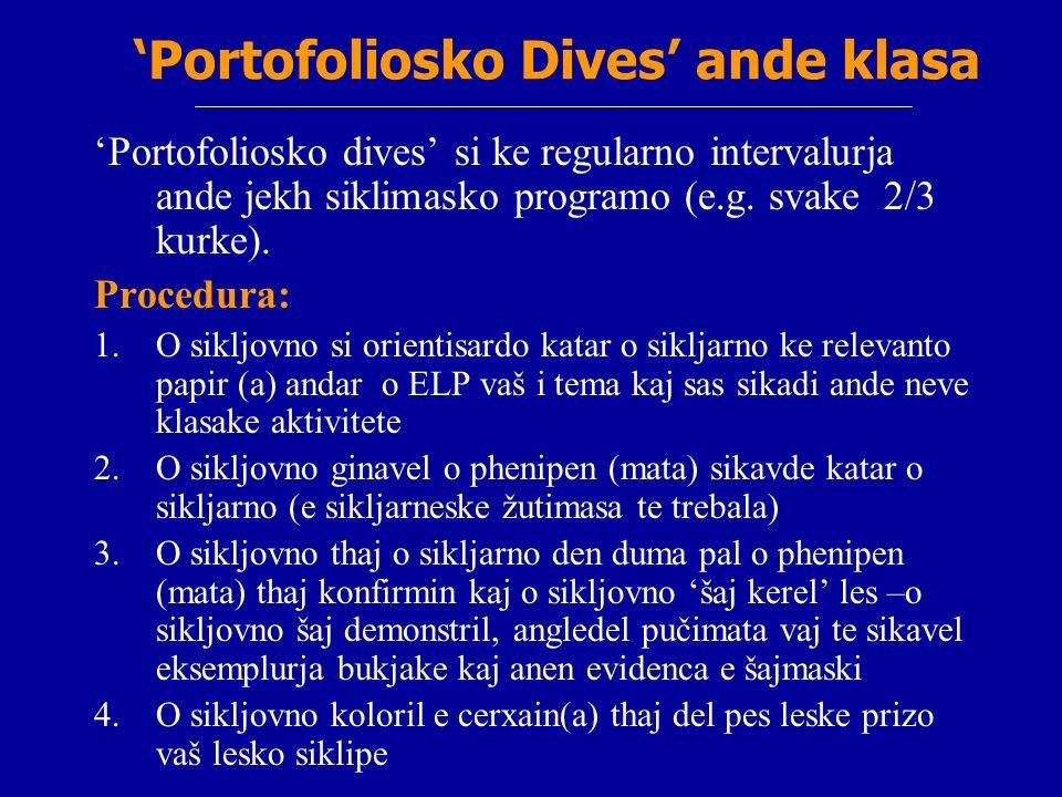 Portofoliosko Dives ande klasa Portofoliosko dives si ke regularno intervalurja ande jekh siklimasko programo (e.g. svake 2/3 kurke). Procedura: 1.O s