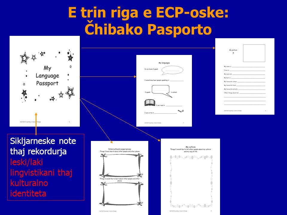 E trin riga e ECP-oske: Čhibako Pasporto Sikljarneske note thaj rekordurja leski/laki lingvistikani thaj kulturalno identiteta