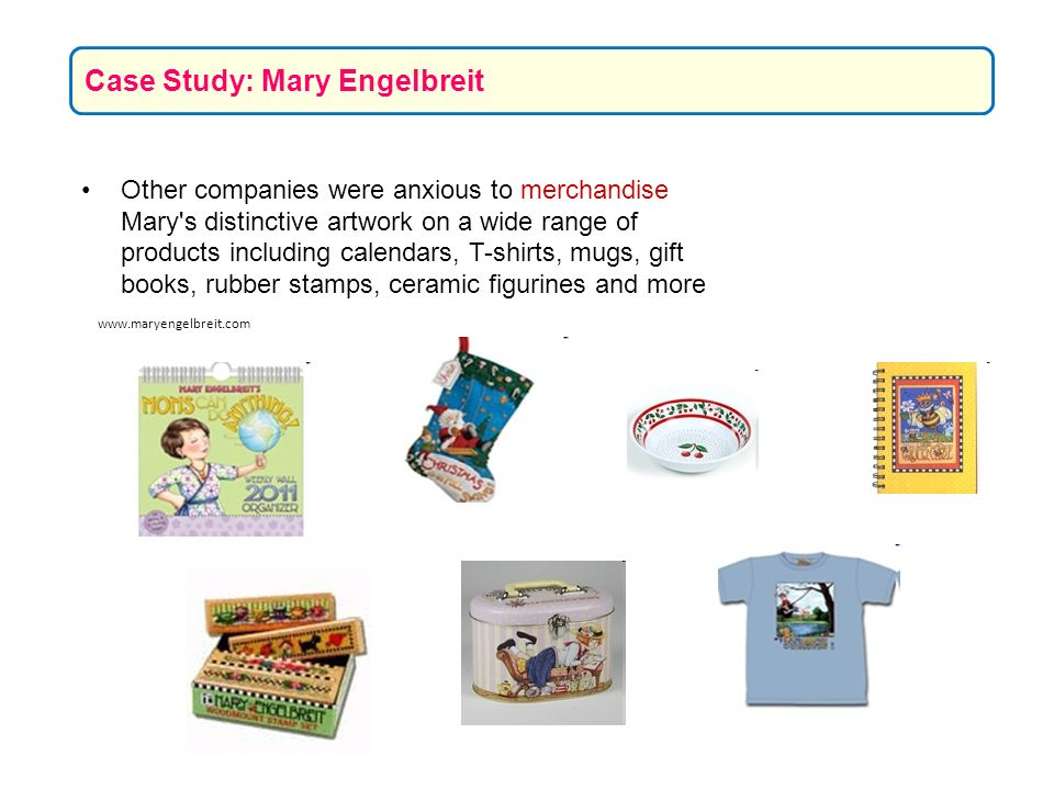 Other companies were anxious to merchandise Mary's distinctive artwork on a wide range of products including calendars, T-shirts, mugs, gift books, ru