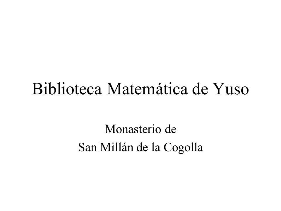 Biblioteca Matemática de Yuso Monasterio de San Millán de la Cogolla