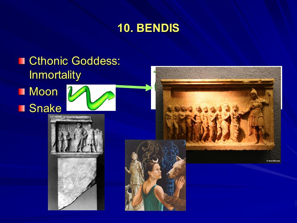 10. BENDIS Cthonic Goddess: Inmortality MoonSnake