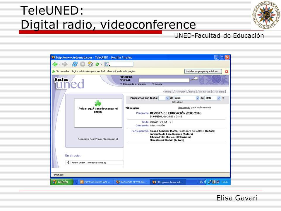 Elisa Gavari UNED-Facultad de Educación TeleUNED: Digital radio, videoconference