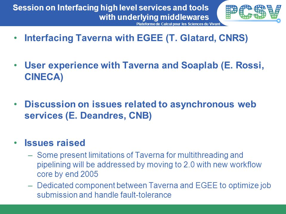 Plateforme de Calcul pour les Sciences du Vivant Session on Interfacing high level services and tools with underlying middlewares Interfacing Taverna