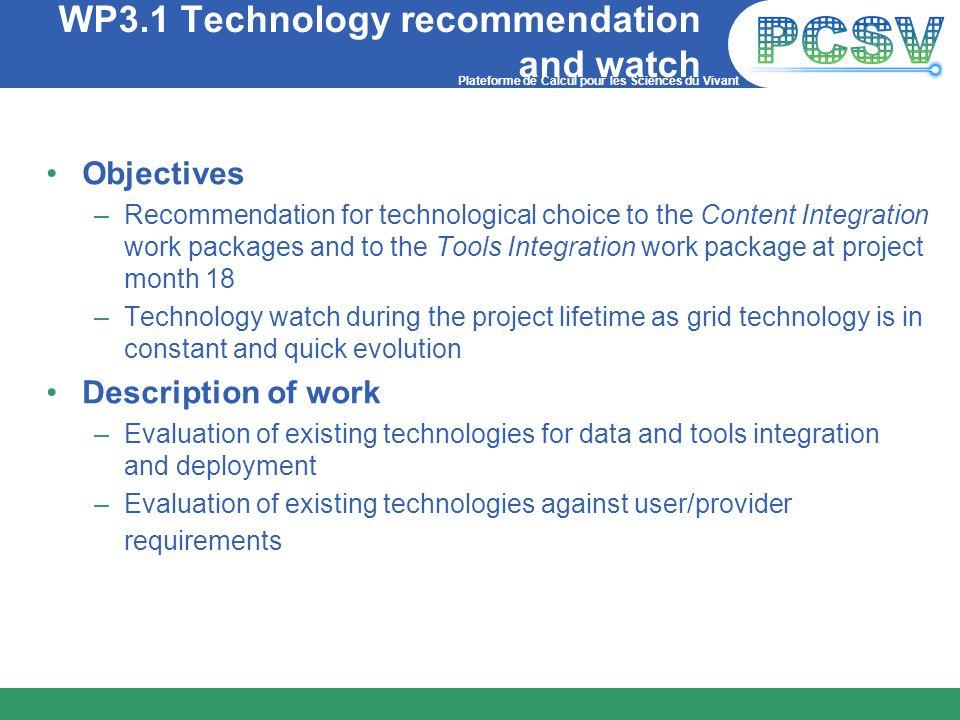 Plateforme de Calcul pour les Sciences du Vivant WP3.1 Technology recommendation and watch Objectives –Recommendation for technological choice to the