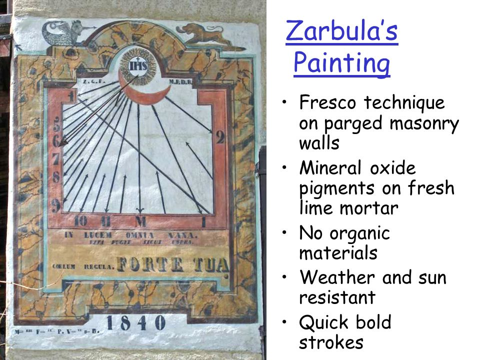 Zarbulas Painting Fresco technique on parged masonry walls Mineral oxide pigments on fresh lime mortar No organic materials Weather and sun resistant