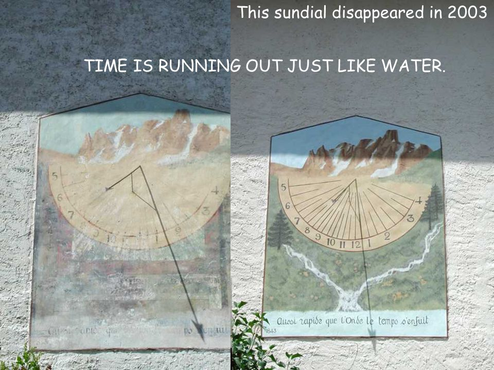 This sundial disappeared in 2003 TIME IS RUNNING OUT JUST LIKE WATER.
