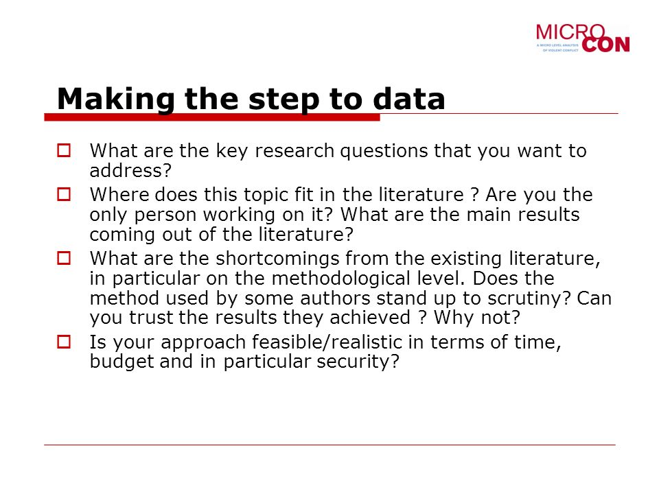Making the step to data What are the key research questions that you want to address.