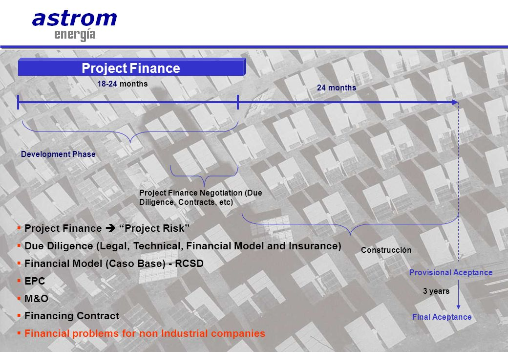 16 Project Finance Project Finance Project Risk Due Diligence (Legal, Technical, Financial Model and Insurance) Financial Model (Caso Base) - RCSD EPC