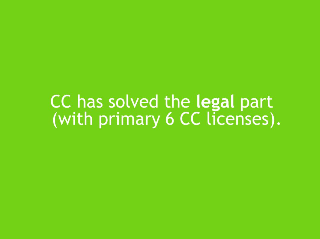 CC has solved the legal part (with primary 6 CC licenses).