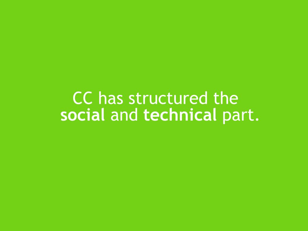 CC has structured the social and technical part.