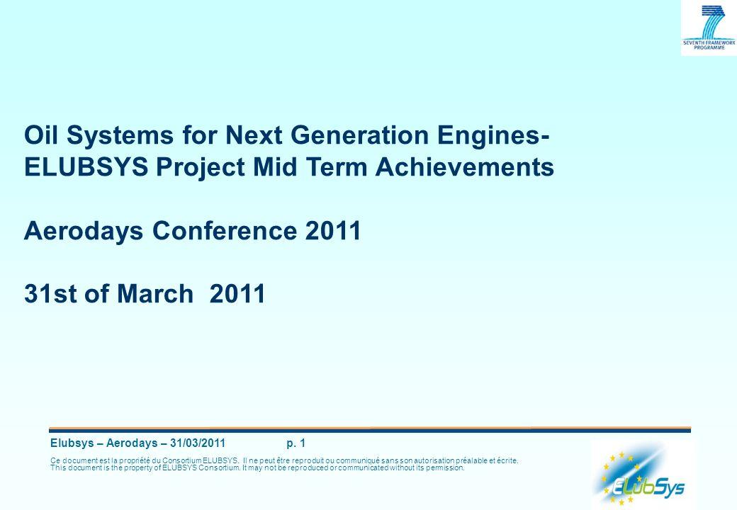 Elubsys – Aerodays – 31/03/2011 p. 1 Ce document est la propriété du Consortium ELUBSYS. Il ne peut être reproduit ou communiqué sans son autorisation