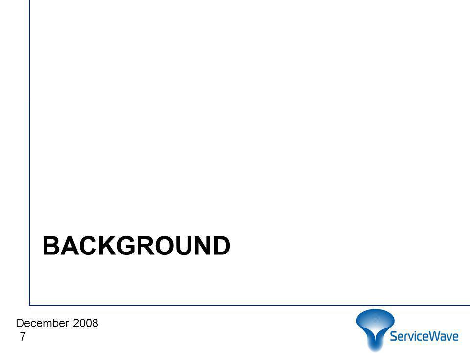 December 2008 Cliquez pour modifier le style du titre BACKGROUND 7