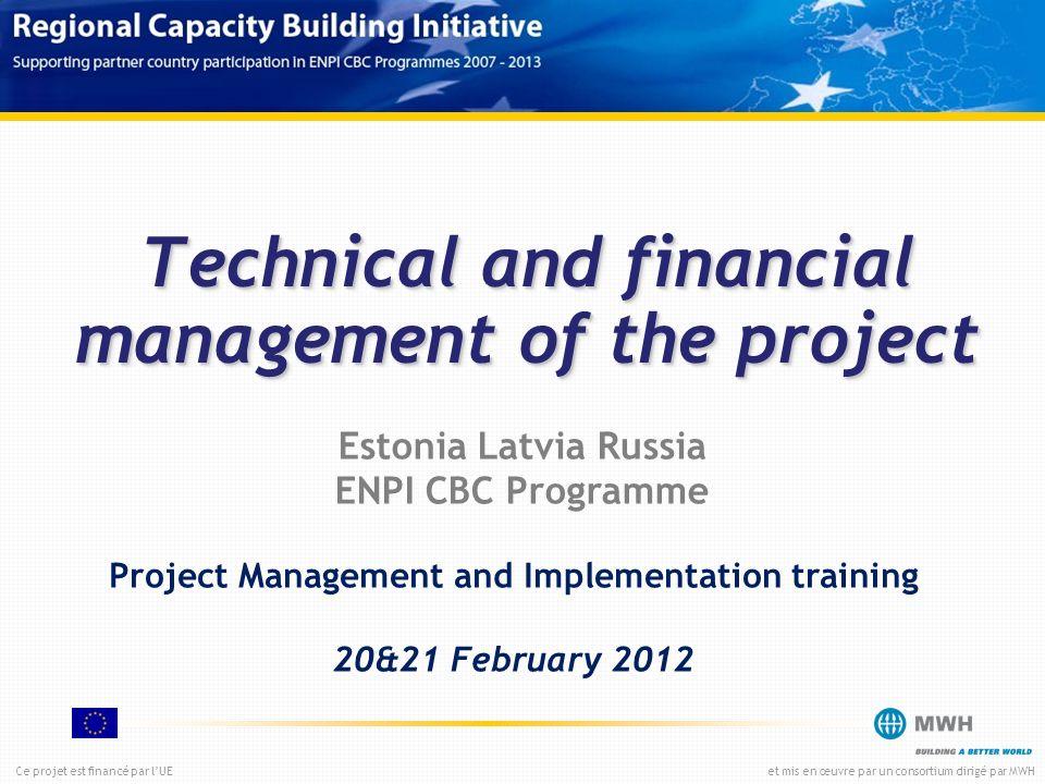 Ce projet est financé par lUEet mis en œuvre par un consortium dirigé par MWH Technical and financial management of the project Estonia Latvia Russia