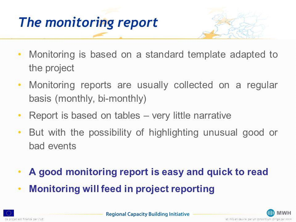 Ce projet est financé par lUEet mis en œuvre par un consortium dirigé par MWH The monitoring report Monitoring is based on a standard template adapted