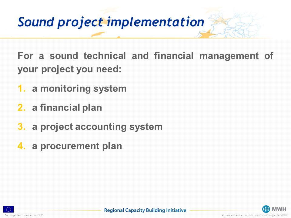 Ce projet est financé par lUEet mis en œuvre par un consortium dirigé par MWH Sound project implementation For a sound technical and financial managem