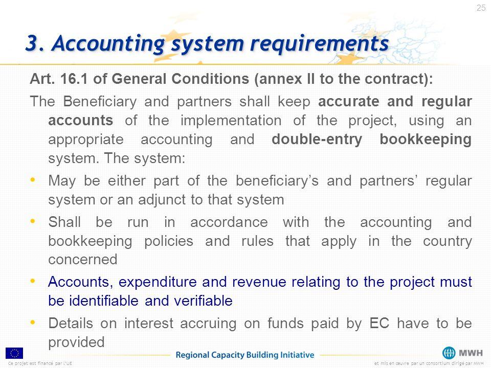 Ce projet est financé par lUEet mis en œuvre par un consortium dirigé par MWH 25 3. Accounting system requirements Art. 16.1 of General Conditions (an