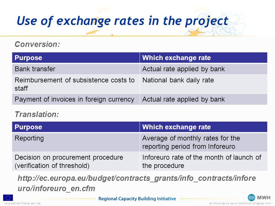 Ce projet est financé par lUEet mis en œuvre par un consortium dirigé par MWH Use of exchange rates in the project Conversion: PurposeWhich exchange r