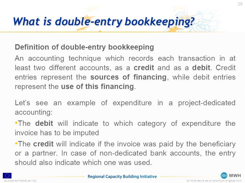 Ce projet est financé par lUEet mis en œuvre par un consortium dirigé par MWH 29 What is double-entry bookkeeping? Definition of double-entry bookkeep