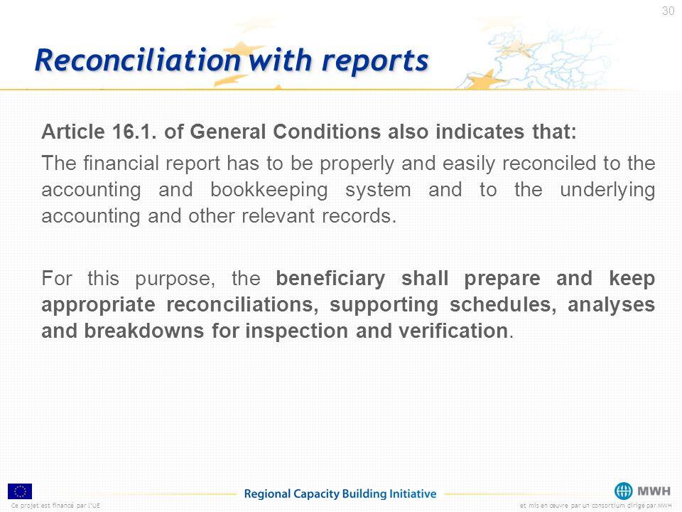 Ce projet est financé par lUEet mis en œuvre par un consortium dirigé par MWH 30 Reconciliation with reports Article 16.1. of General Conditions also