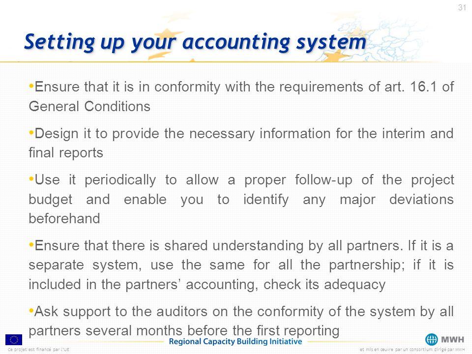 Ce projet est financé par lUEet mis en œuvre par un consortium dirigé par MWH 31 Setting up your accounting system Ensure that it is in conformity wit