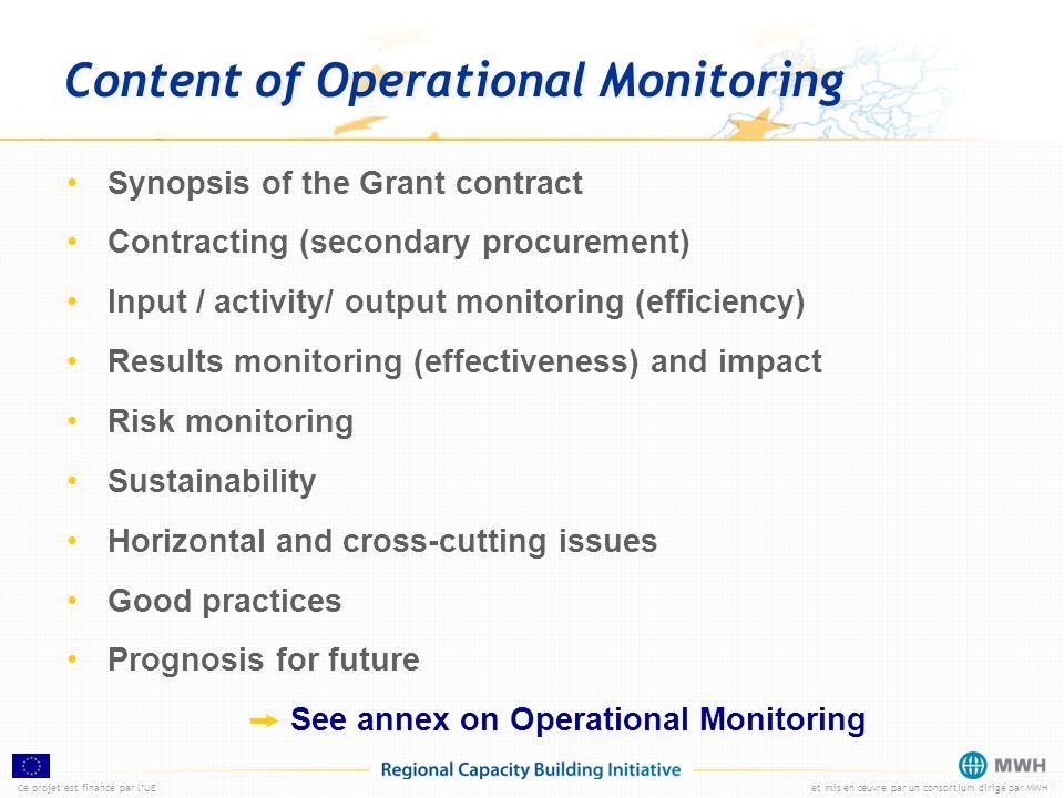 Ce projet est financé par lUEet mis en œuvre par un consortium dirigé par MWH Content of Operational Monitoring Synopsis of the Grant contract Contrac