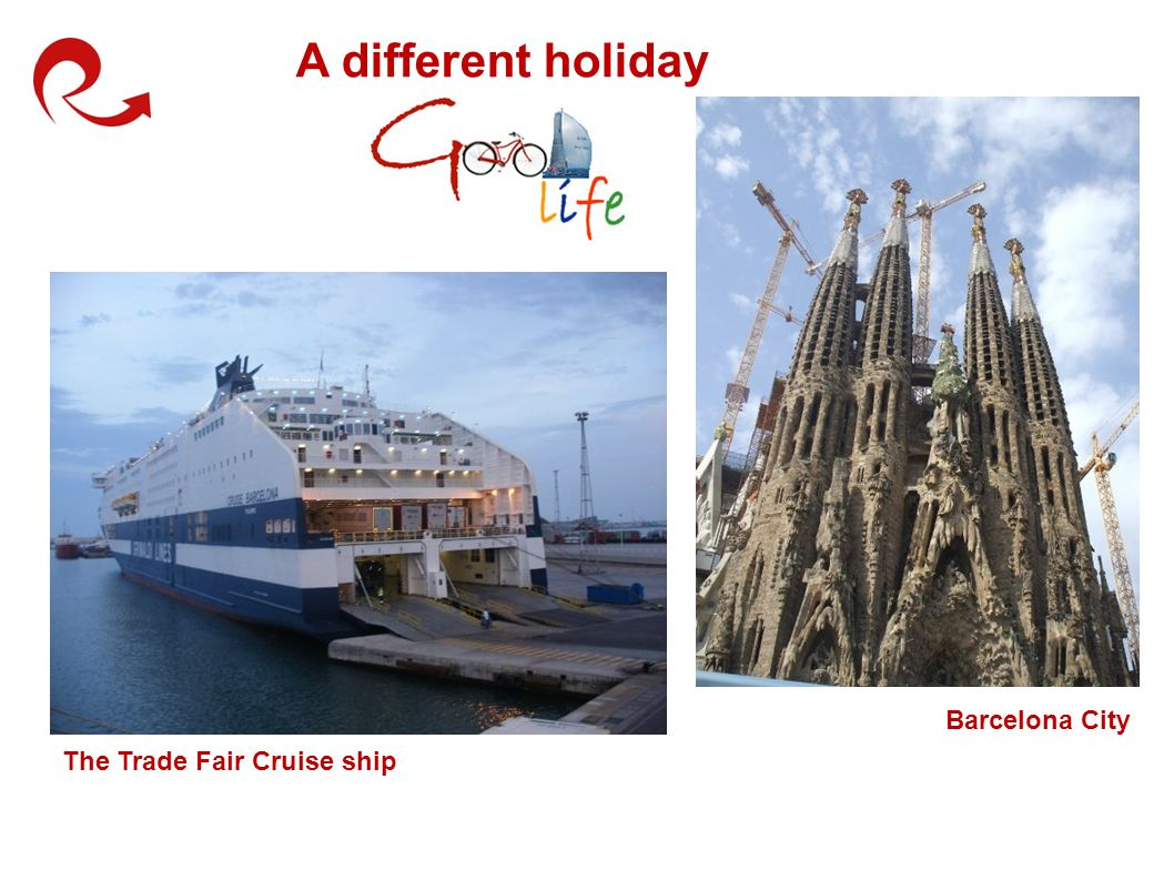 The Trade Fair Cruise ship Barcelona City A different holiday