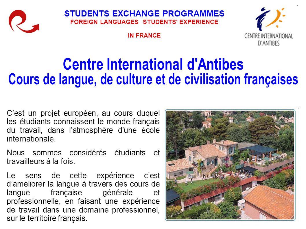 Cest un projet européen, au cours duquel les étudiants connaissent le monde français du travail, dans latmosphère dune école internationale. Nous somm