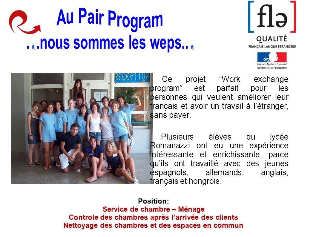 Ce projet Work exchange program est parfait pour les personnes qui veulent améliorer leur français et avoir un travail à létranger, sans payer. Plusie