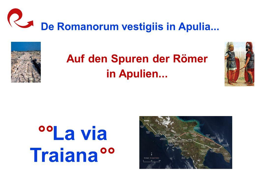 De Romanorum vestigiis in Apulia... Auf den Spuren der Römer in Apulien... °°La via Traiana°°
