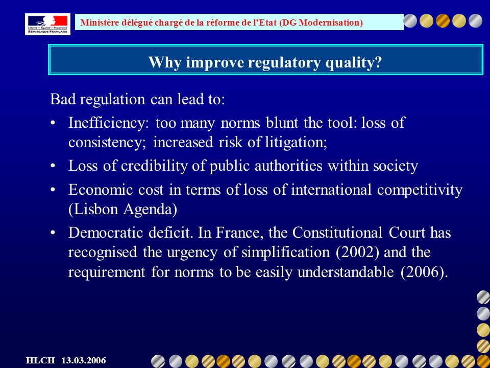 Ministère délégué chargé de la réforme de lEtat (DG Modernisation) HLCH 13.03.2006 Consultation in France (background) A long standing tradition of structured consultation, in the form of official consultative committees, mandated / empowered by law to advise A rich structure of « intermediate bodies », with the Conseil Economique et Social at the top; regional CES, etc Very potent social dialogue 1 million associations 365 cheeses How effective is that system ?