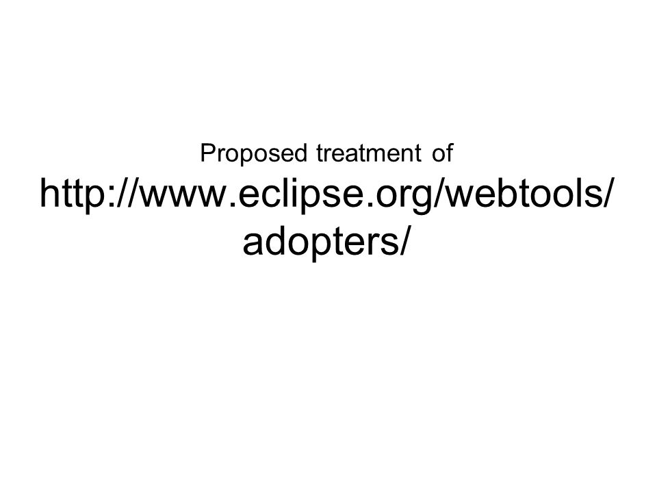 Proposed treatment of   adopters/