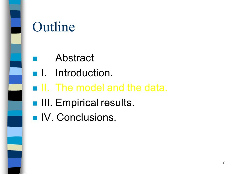 7 Outline n Abstract n I.Introduction. n II. The model and the data.