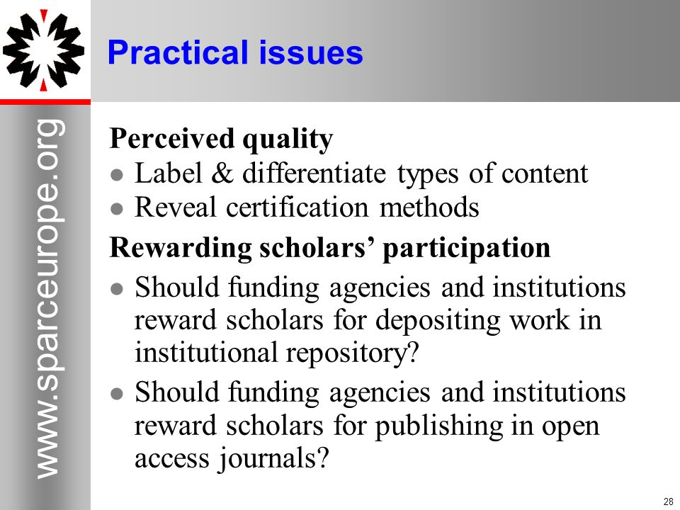 28 www.sparceurope.org 28 Practical issues Perceived quality Label & differentiate types of content Reveal certification methods Rewarding scholars pa