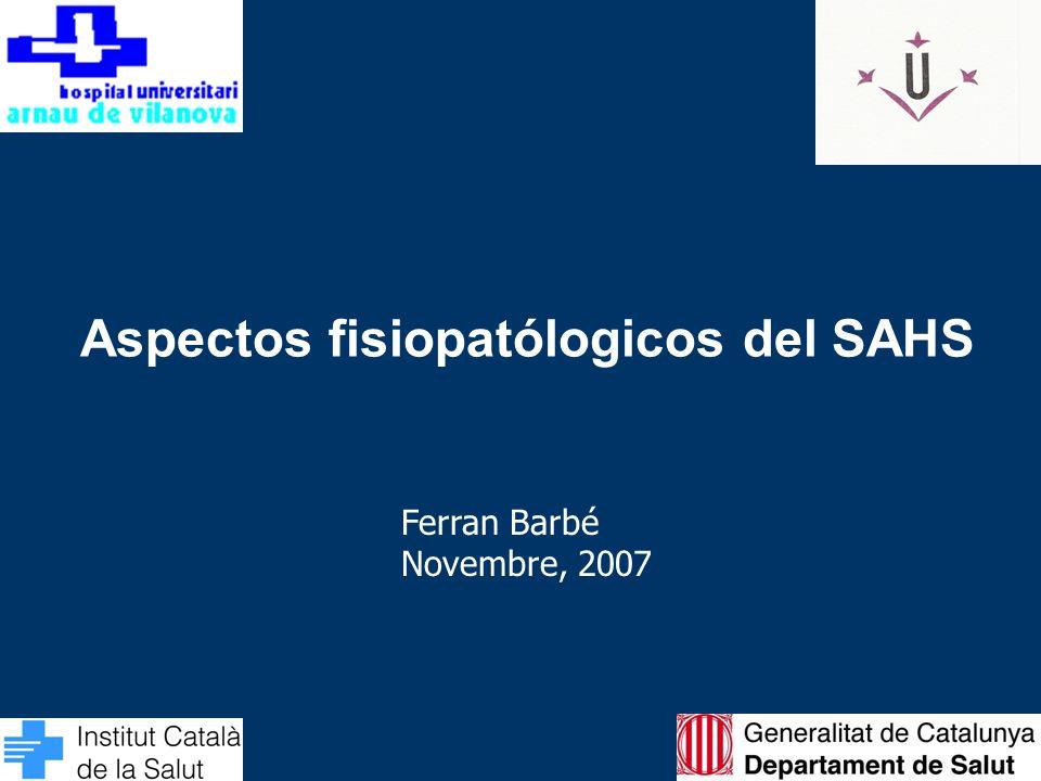 Aspectos fisiopatólogicos del SAHS Ferran Barbé Novembre, 2007