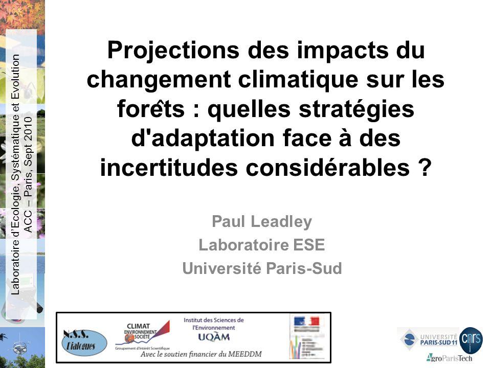 Projections des impacts du changement climatique sur les fore ̂ ts : quelles stratégies d'adaptation face à des incertitudes considérables ? Paul L