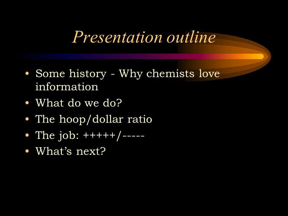 Presentation outline Some history - Why chemists love information What do we do.