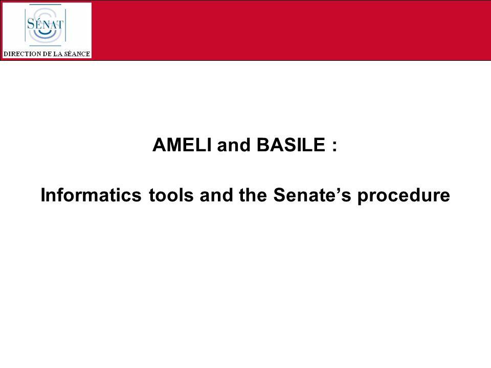 AMELI and BASILE : Informatics tools and the Senates procedure