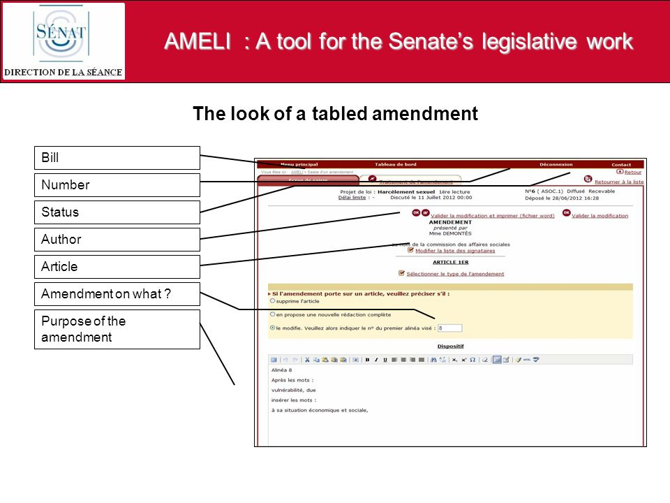 Bill Number Status Author Article Amendment on what ? Purpose of the amendment AMELI : A tool for the Senates legislative work The look of a tabled am