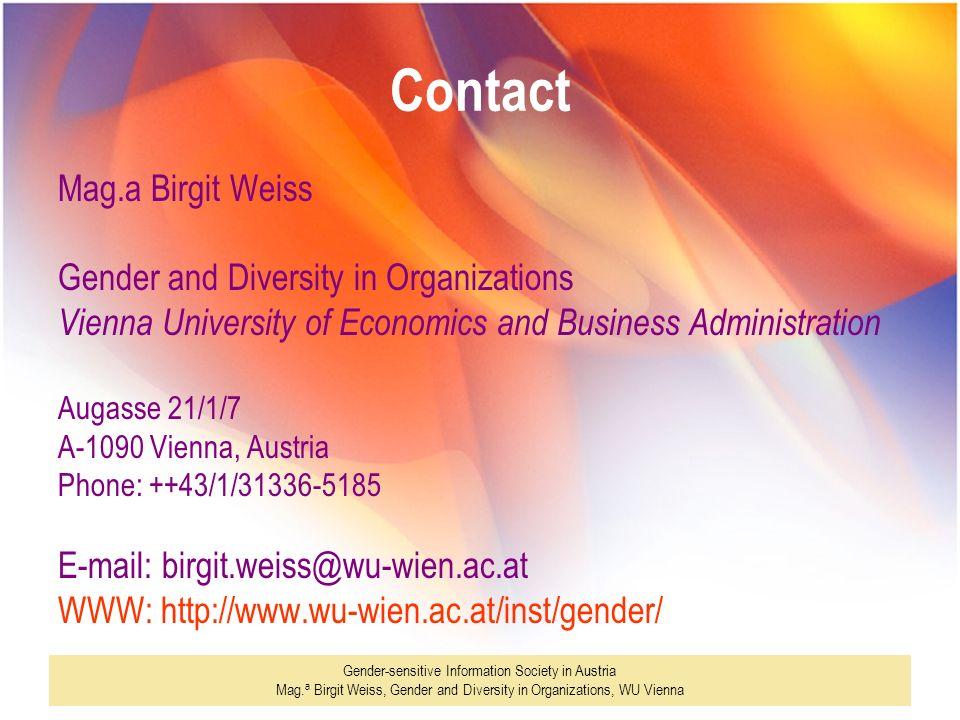 Gender-sensitive Information Society in Austria Mag. a Birgit Weiss, Gender and Diversity in Organizations, WU Vienna Contact Mag.a Birgit Weiss Gende