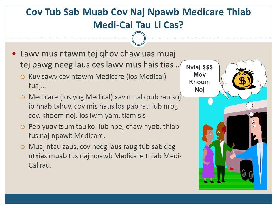Cov Tub Sab Muab Cov Naj Npawb Medicare Thiab Medi-Cal Tau Li Cas? Lawv mus ntawm tej qhov chaw uas muaj tej pawg neeg laus ces lawv mus hais tias … K