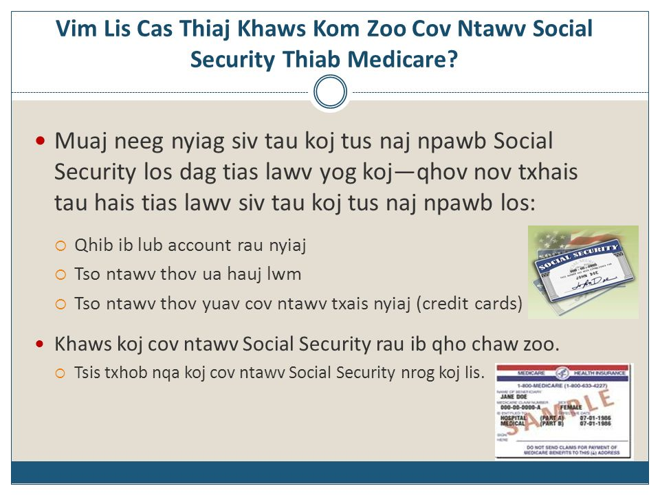 Vim Lis Cas Thiaj Khaws Kom Zoo Cov Ntawv Social Security Thiab Medicare? Muaj neeg nyiag siv tau koj tus naj npawb Social Security los dag tias lawv