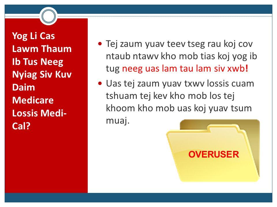 Yog Li Cas Lawm Thaum Ib Tus Neeg Nyiag Siv Kuv Daim Medicare Lossis Medi- Cal? Tej zaum yuav teev tseg rau koj cov ntaub ntawv kho mob tias koj yog i