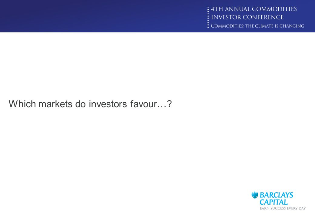 Click to edit Master title style Which markets do investors favour…?