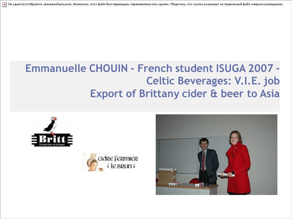 Emmanuelle CHOUIN - French student ISUGA 2007 - Celtic Beverages: V.I.E. job Export of Brittany cider & beer to Asia