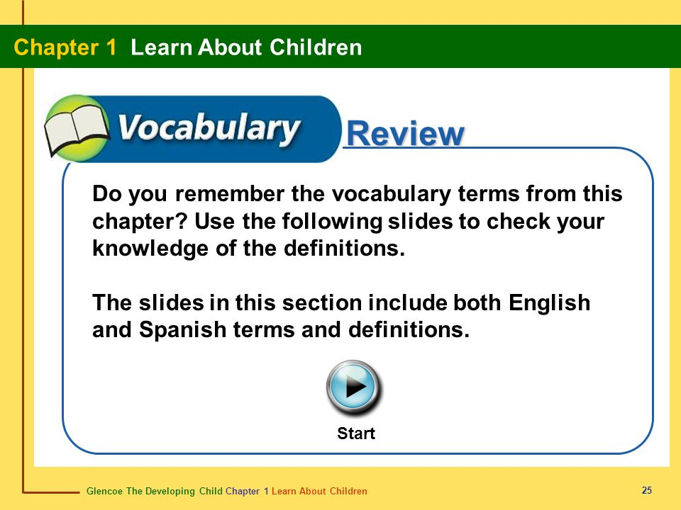Glencoe The Developing Child Chapter 1 Learn About Children Chapter 1 Learn About Children 25 Review Do you remember the vocabulary terms from this ch