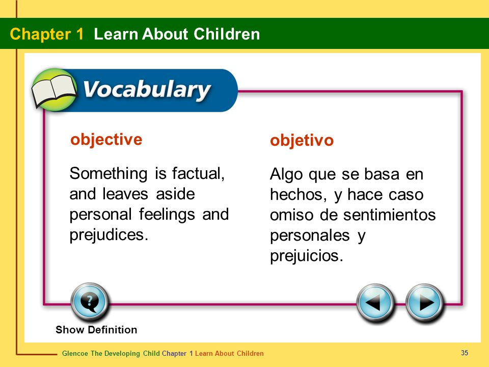 Glencoe The Developing Child Chapter 1 Learn About Children Chapter 1 Learn About Children 35 objective objetivo Something is factual, and leaves asid
