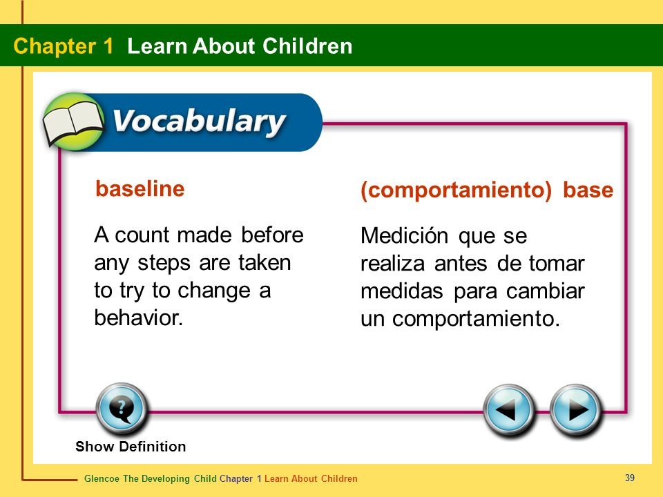 Glencoe The Developing Child Chapter 1 Learn About Children Chapter 1 Learn About Children 39 baseline (comportamiento) base A count made before any s