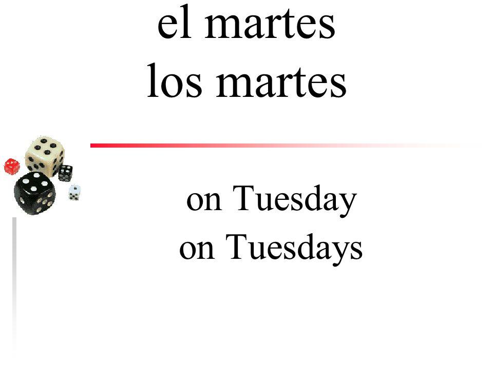 el lunes los lunes on Monday on Mondays